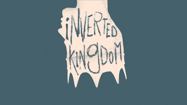 Inverted Kingdom