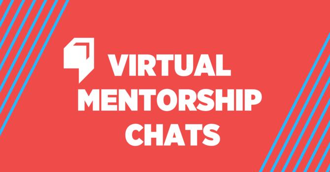 Virtual Mentorship Chats