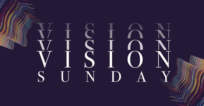 Vision Sunday - February 23 image