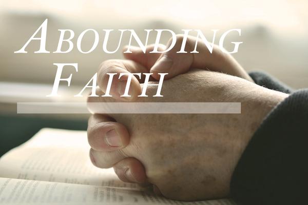 Abounding Faith