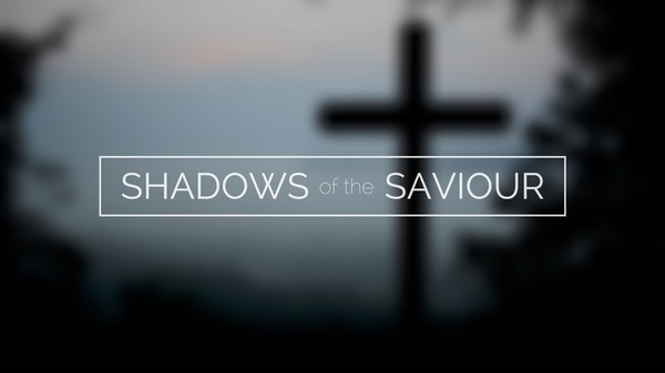 Shadows of the Saviour
