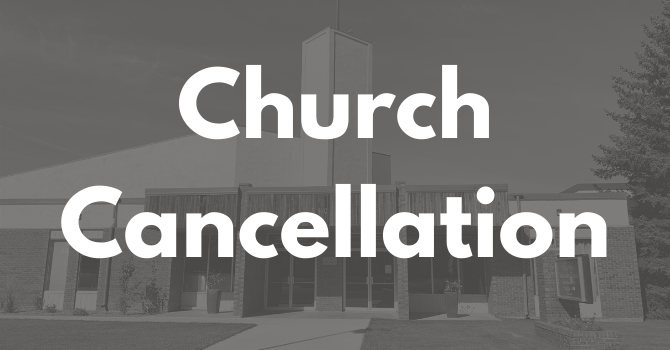 Church Cancellation Updates
