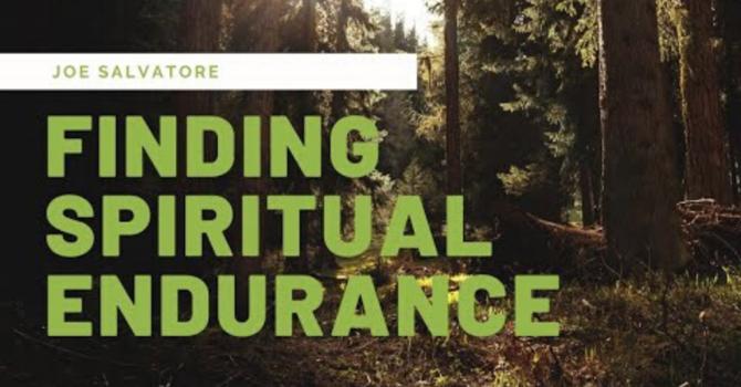 Finding Spiritual Endurance