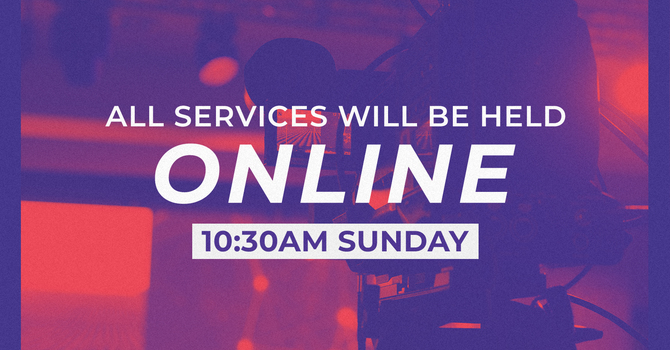 Worship Services are  Online