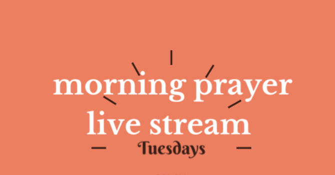Morning Prayer LIVE STREAM