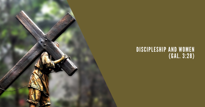 6 Discipleship and Women