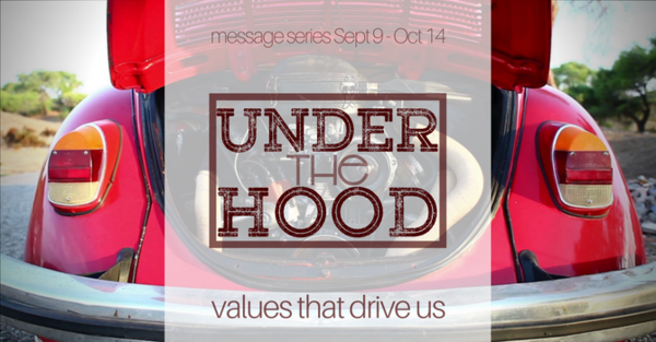 Under the Hood ~ values that drive us