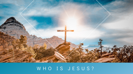 Who is Jesus...