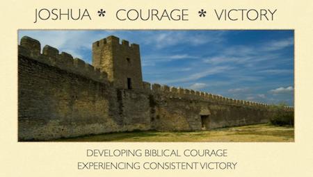 Joshua * Courage * Victory