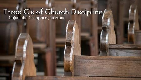 Three C's of Chruch Discipline