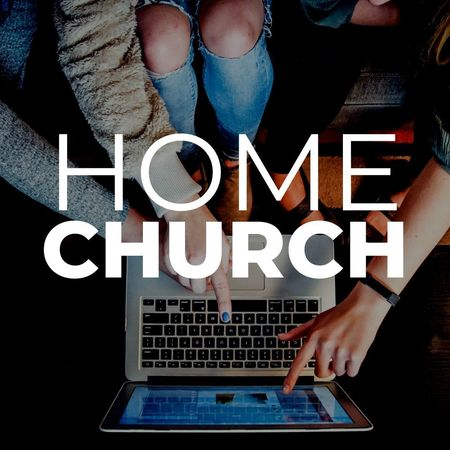 Home Church/ Devotionals