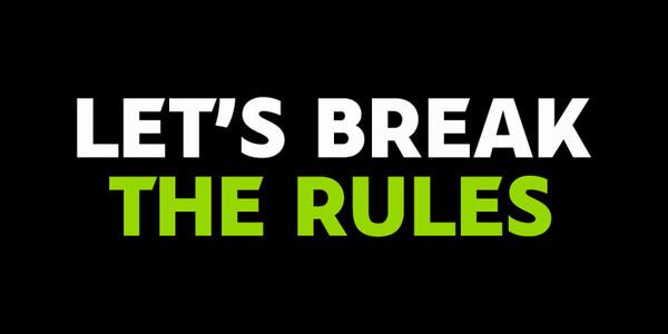 Let's Break the Rules