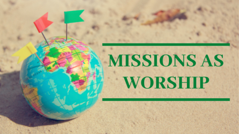 Missions As Worship