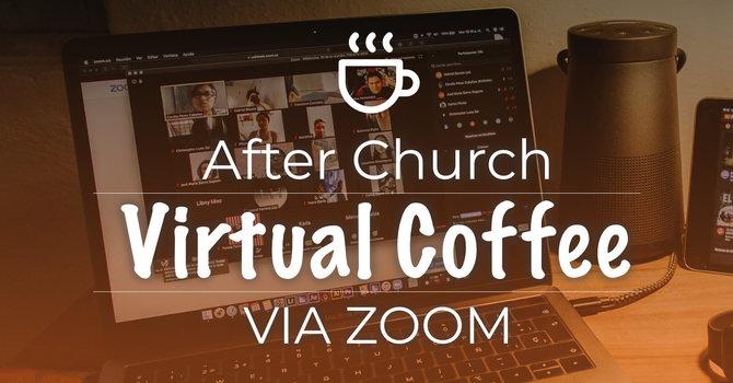 Virtual After Church Coffee