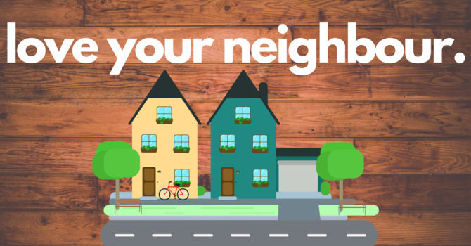 Love Your Neighbour image