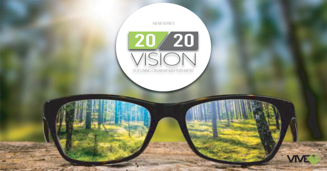 2020 Vision: Focus on What You Believe