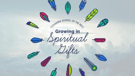 Growing in Spiritual Gifts