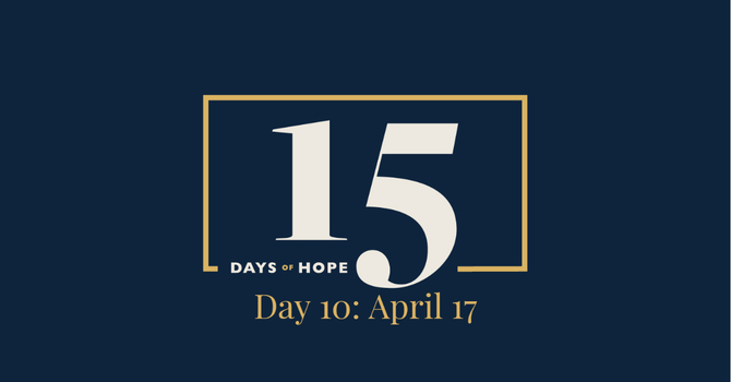 15 Days of Hope Devotional: Day 10 image