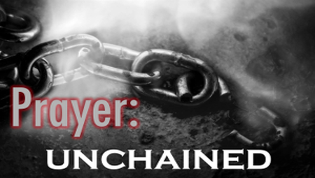 Prayer: Unchained