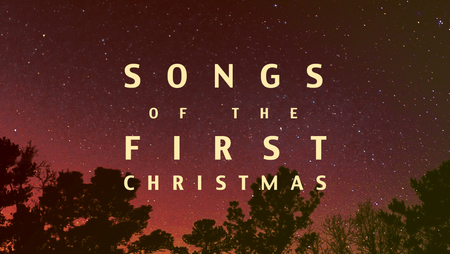 Songs of the First Christmas