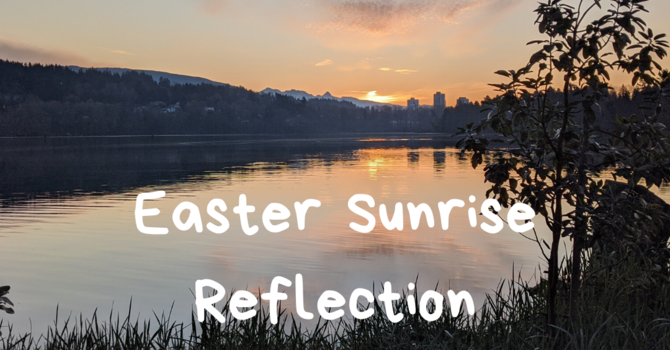 5 Minute Easter Sunrise Reflection image