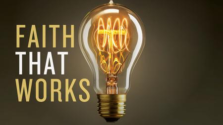 Faith That Works