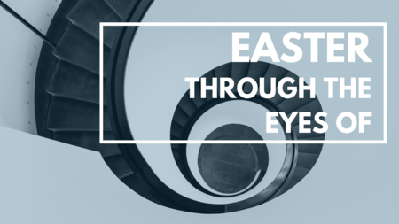 Easter Through the Eyes Of...