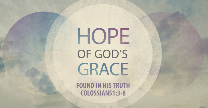 The Hope of God's Grace Found in His Truth