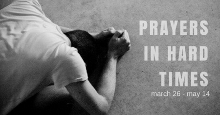 Prayers in Hard Times