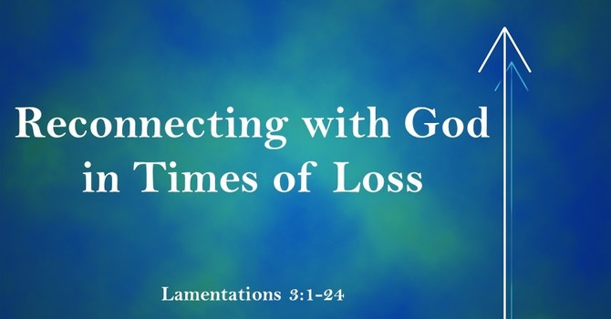 Reconnecting with God in Times of Loss image