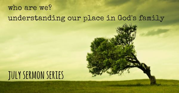 Who are we? Understanding our place in God's family