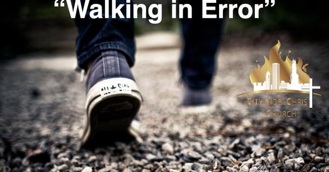 Walking In Error