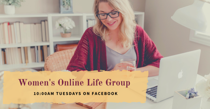 Women's Tuesdays Life Group - Online
