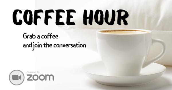 Coffee Hour - Every Tuesday!