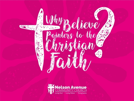 Why Believe -- Pointers To The Christian Faith4