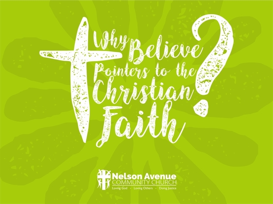 Why Believe -- Pointers To The Christian Faith2