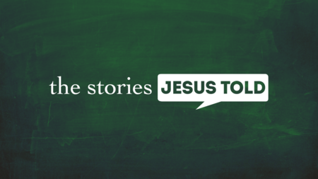 The Stories Jesus Told