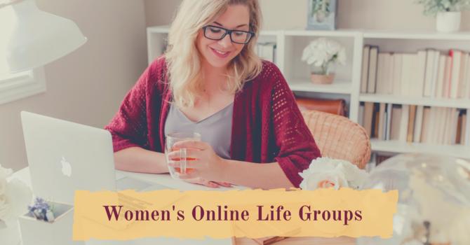 Women's  Life Groups - Meeting Online