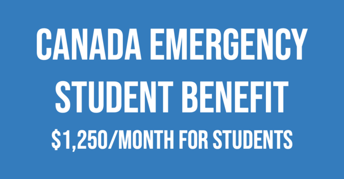 Canada Emergency Student Benefit:  Students will be eligible for $1,250 a month from May through August image
