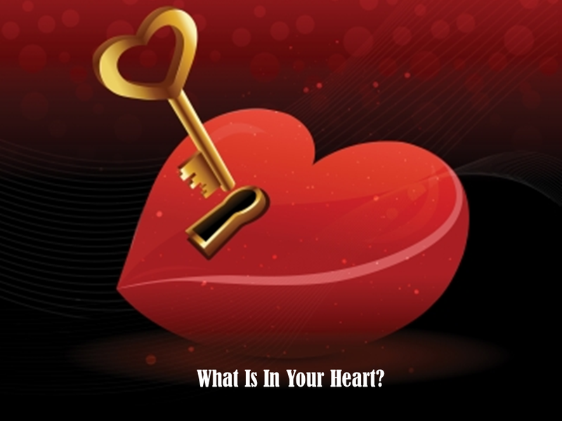 What Is In Your Heart?