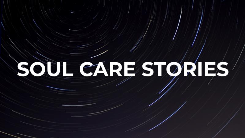Soul Care Stories