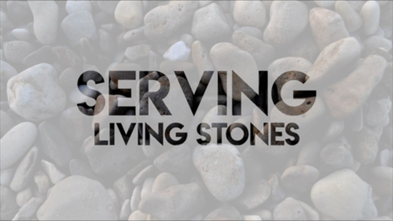 Serving - Living Stones