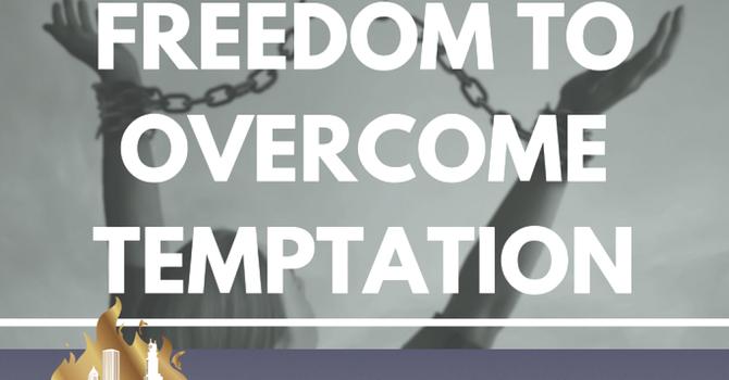 Freedom to Overcome Temptation