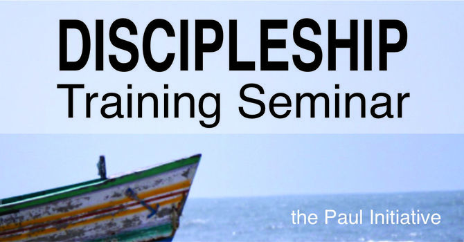 The Discipleship Training Seminar