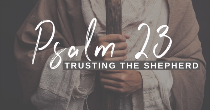 Psalm 23 (Week Two)