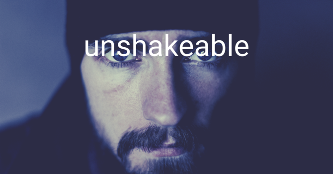 Unshakeable Intro