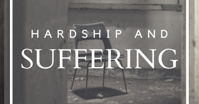 Hardship and Suffering