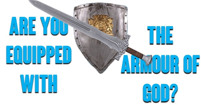 Are You Equipped with the Armour of God?