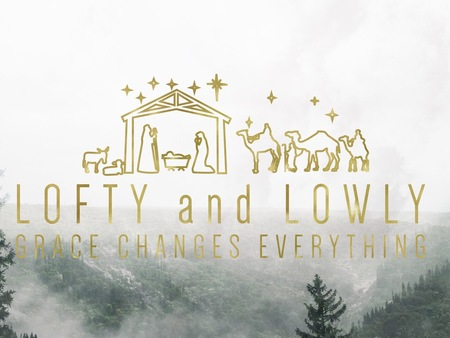 Lofty and Lowly