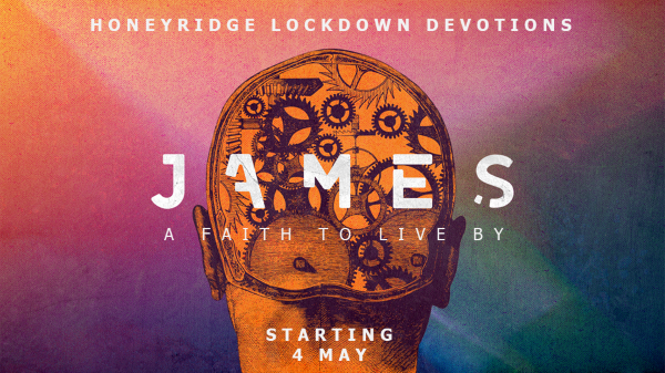 Join us for our daily lockdown devotions in the Book of James
